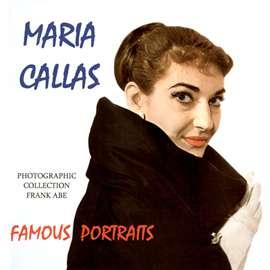 Abe, Frank - Maria Callas. Famous Portraits
