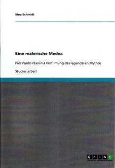 Schmidt, Sina - Eine malerische Medea