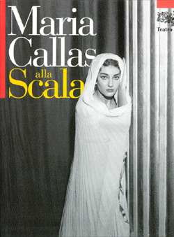 Teatro alla Scala (Edit.) - Maria Callas alla Scala