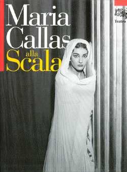 Teatro alla Scala (Edit.) - Maria Callas alla Scala