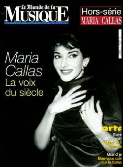 Le Monde de la Musique (Edit.) - Maria Callas - La voix du siècle