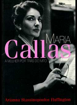 Stassinopoulos Huffington, Arianna - Maria Callas