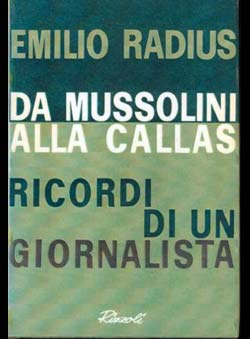 Radius, Emilio - Da Mussolini alla Callas