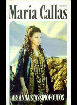 Stassinopoulos, Arianna - Maria Callas