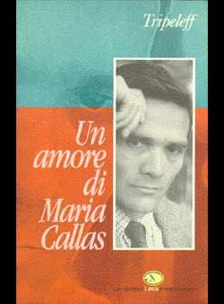 Tripeleff - Un amore di Maria Callas