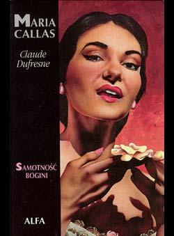 Dufresne, Claude - Maria Callas