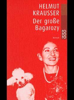Krausser, Helmut - Der große Bagarozy (Fiction)