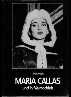 Ardoin, John - Maria Callas und ihr Vermächtnis