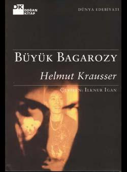 Krausser, Helmut - Büyük Bagarozy