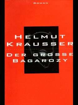 Krausser, Helmut - Der grosse Bagarozy