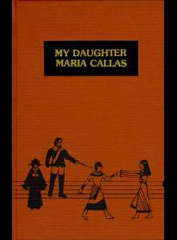 Callas, Evangelia - My Daughter Maria Callas