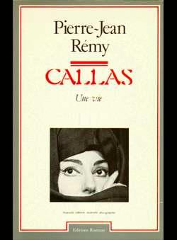 Remy, Pierre-Jean - Maria Callas une vie