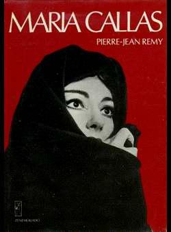 Remy, Pierre-Jean - Maria Callas