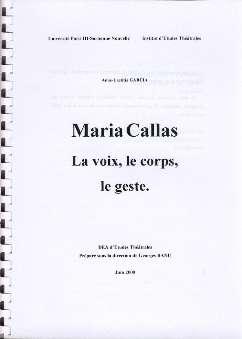 Garcia, Anne-Laetitia - Maria Callas. La voix, le corps, le geste.