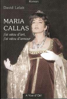 Lelait, david - Maria Callas. J'ai vecu d'art