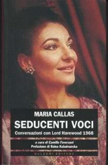 Faverzani, C. - Maria Callas. Seducenti voci