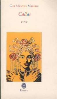 Massimi, Gea Minerva - Callas. Poesie