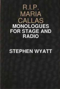 Wyatt, Stephen - R.I.P. Maria Callas