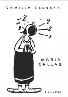 Cederna, Camilla - Maria Callas