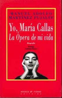 Pujalte Martinez, Manuel A. - Yo, Maria Callas.