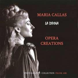 Abe, Frank - Maria Callas. La Divina. Opera creations