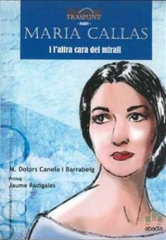 Canela i Barrabeig, Dolores - Maria Callas