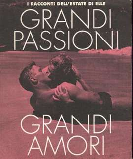 Elle (Edit.) - Grandi Passioni, Grandi Amori
