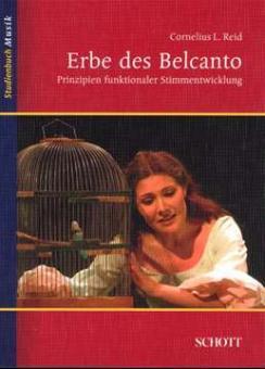 Reid, Cornelius;  Baggott-Forte, Carol - Erbe des Belcanto